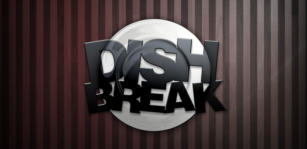 Dish break, break somthing!
